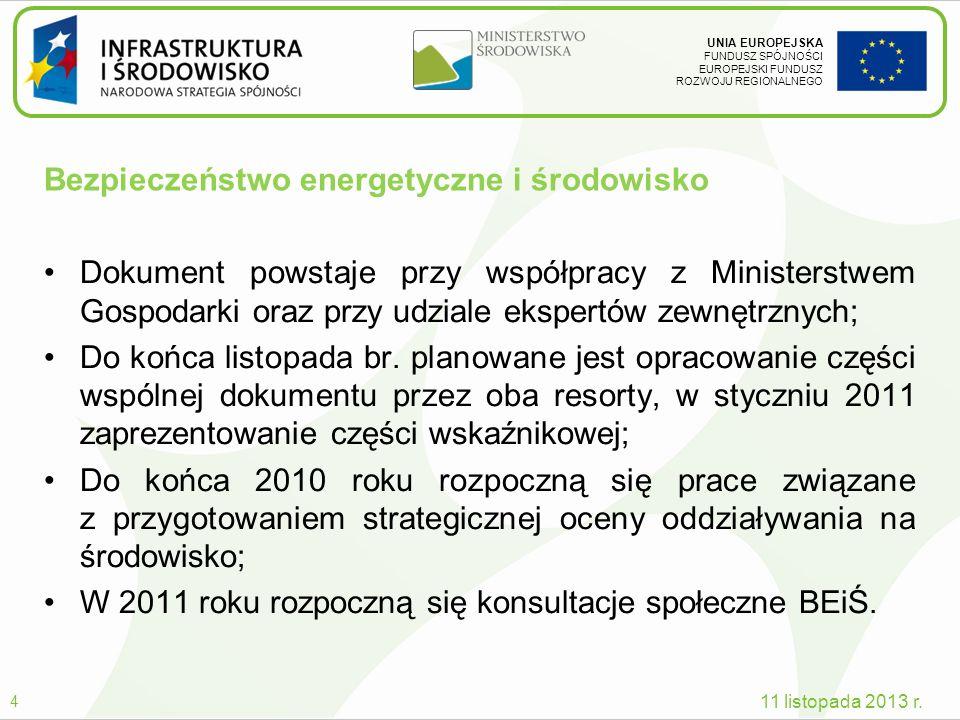 UNIA EUROPEJSKA FUNDUSZ SPÓJNOŚCI EUROPEJSKI FUNDUSZ ROZWOJU REGIONALNEGO Bezpieczeństwo energetyczne i środowisko Dokument powstaje przy współpracy z