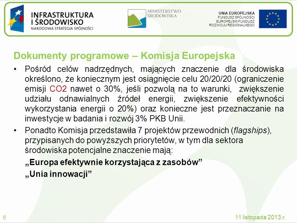 UNIA EUROPEJSKA FUNDUSZ SPÓJNOŚCI EUROPEJSKI FUNDUSZ ROZWOJU REGIONALNEGO Dokumenty programowe – Komisja Europejska Pośród celów nadrzędnych, mających