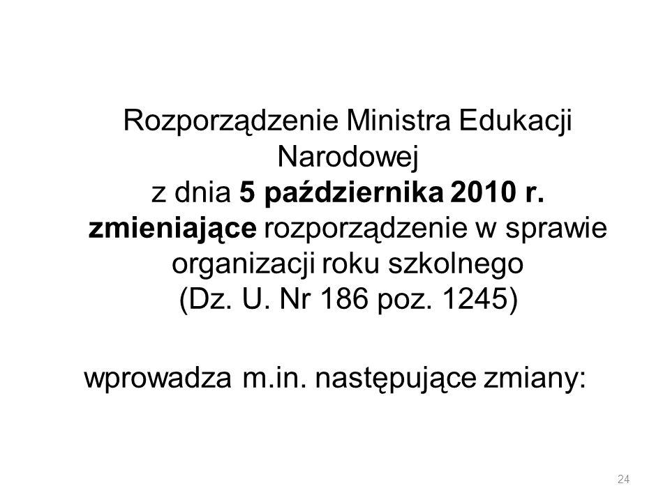 Rozporządzenie Ministra Edukacji Narodowej z dnia 5 października 2010 r. zmieniające rozporządzenie w sprawie organizacji roku szkolnego (Dz. U. Nr 18