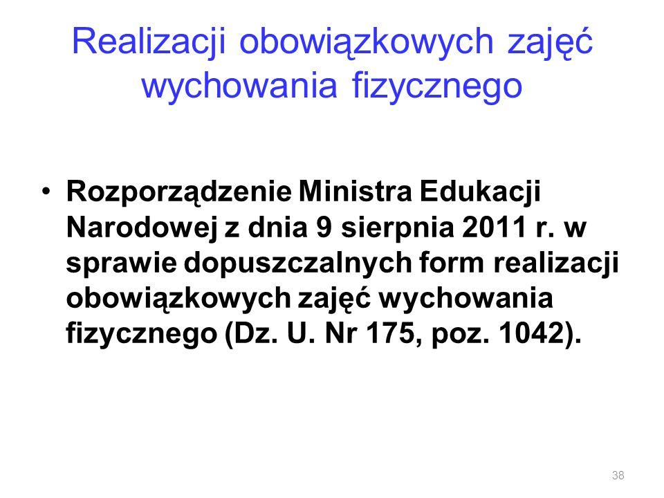 Realizacji obowiązkowych zajęć wychowania fizycznego Rozporządzenie Ministra Edukacji Narodowej z dnia 9 sierpnia 2011 r. w sprawie dopuszczalnych for