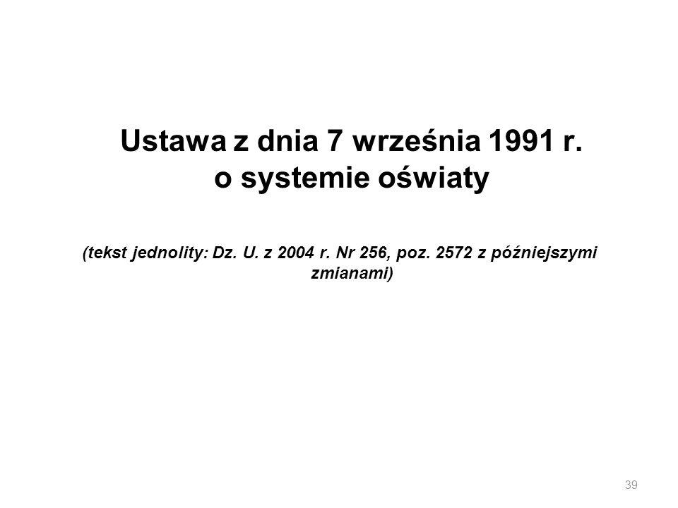 Ustawa z dnia 7 września 1991 r. o systemie oświaty (tekst jednolity: Dz. U. z 2004 r. Nr 256, poz. 2572 z późniejszymi zmianami) 39