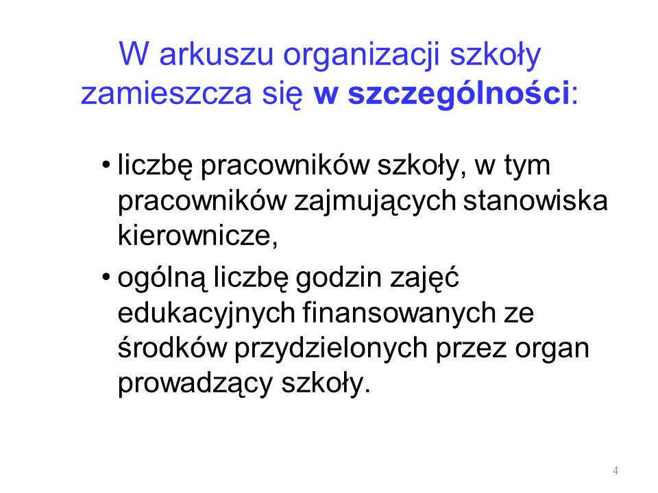 W arkuszu organizacji szkoły zamieszcza się w szczególności: liczbę pracowników szkoły, w tym pracowników zajmujących stanowiska kierownicze, ogólną l
