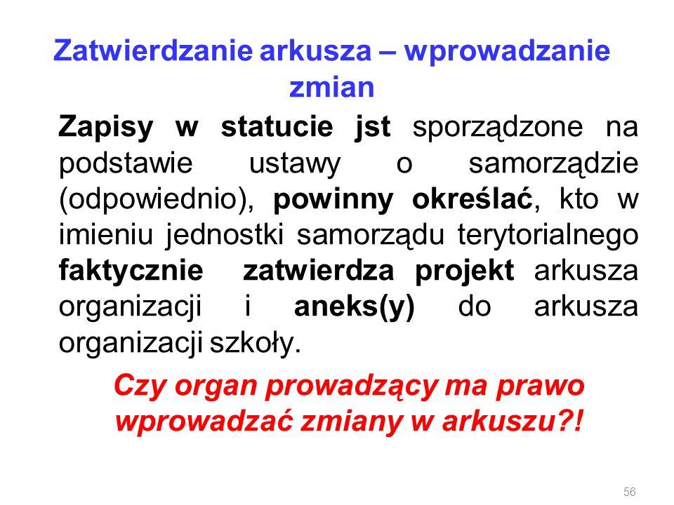 Zatwierdzanie arkusza – wprowadzanie zmian Zapisy w statucie jst sporządzone na podstawie ustawy o samorządzie (odpowiednio), powinny określać, kto w
