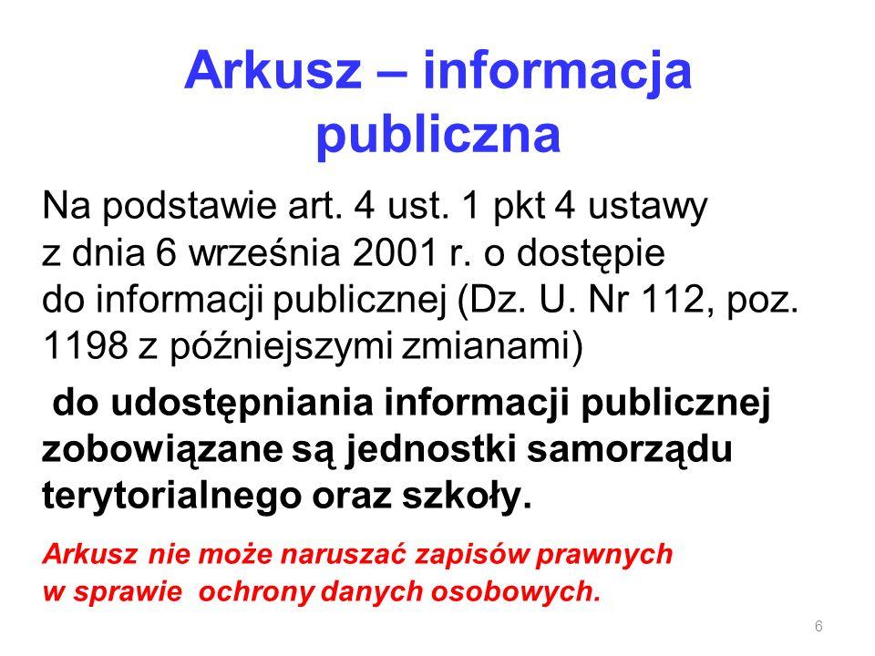 Arkusz – informacja publiczna Na podstawie art. 4 ust. 1 pkt 4 ustawy z dnia 6 września 2001 r. o dostępie do informacji publicznej (Dz. U. Nr 112, po