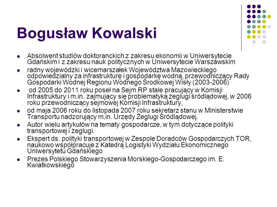 Bogusław Kowalski Absolwent studiów doktoranckich z zakresu ekonomii w Uniwersytecie Gdańskim i z zakresu nauk politycznych w Uniwersytecie Warszawski