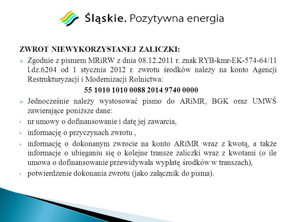 ZWROT NIEWYKORZYSTANEJ ZALICZKI: Zgodnie z pismem MRiRW z dnia 08.12.2011 r. znak RYB-kmr-EK-574-64/11 l.dz.6204 od 1 stycznia 2012 r. zwrotu środków