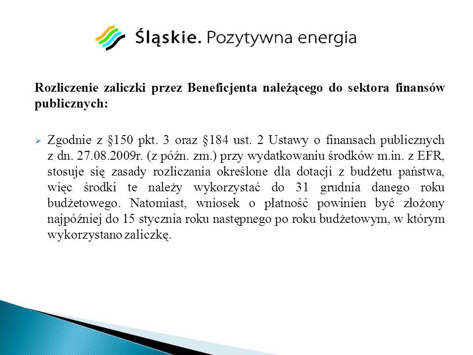 Rozliczenie zaliczki przez Beneficjenta należącego do sektora finansów publicznych: Zgodnie z §150 pkt. 3 oraz §184 ust. 2 Ustawy o finansach publiczn
