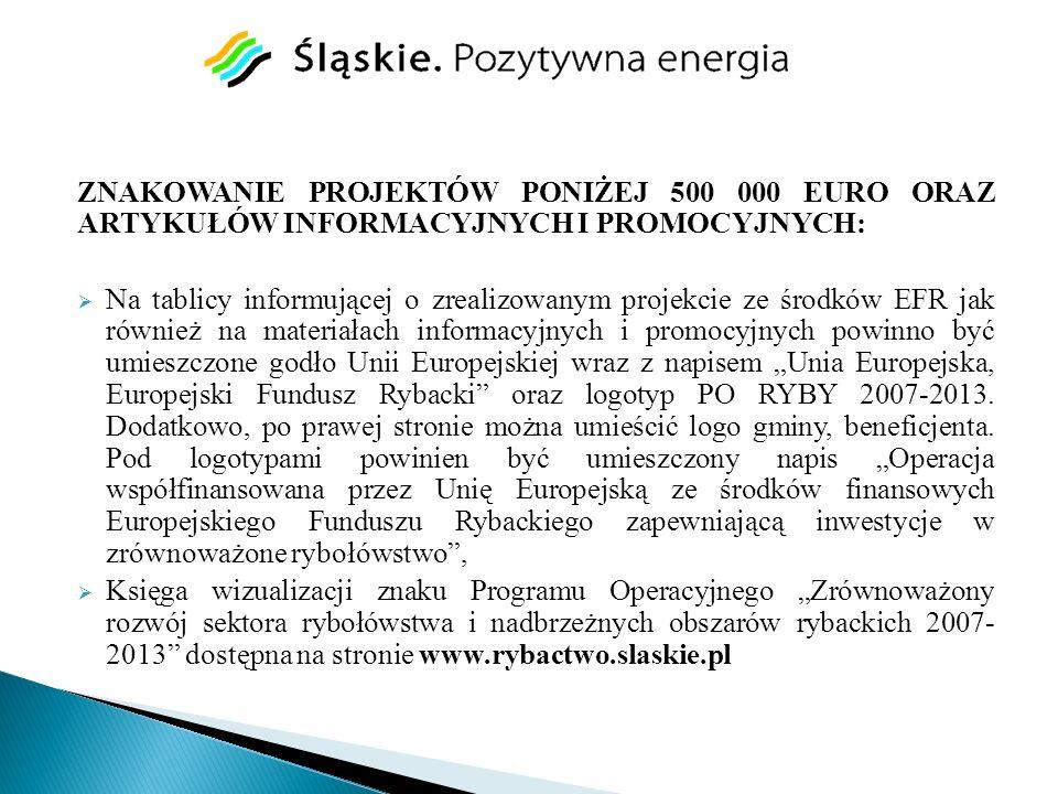 ZNAKOWANIE PROJEKTÓW PONIŻEJ 500 000 EURO ORAZ ARTYKUŁÓW INFORMACYJNYCH I PROMOCYJNYCH: Na tablicy informującej o zrealizowanym projekcie ze środków E