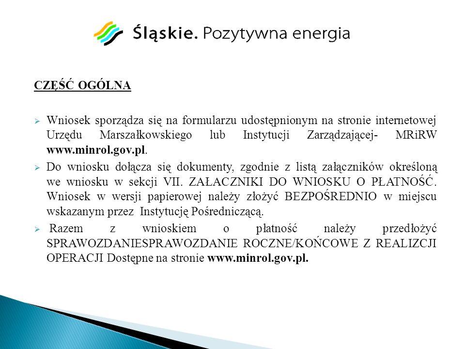 CZĘŚĆ OGÓLNA Wniosek sporządza się na formularzu udostępnionym na stronie internetowej Urzędu Marszałkowskiego lub Instytucji Zarządzającej- MRiRW www