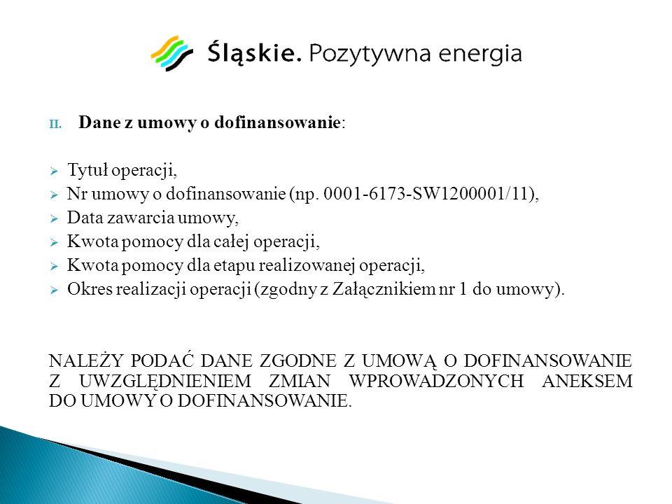 II. Dane z umowy o dofinansowanie: Tytuł operacji, Nr umowy o dofinansowanie (np. 0001-6173-SW1200001/11), Data zawarcia umowy, Kwota pomocy dla całej