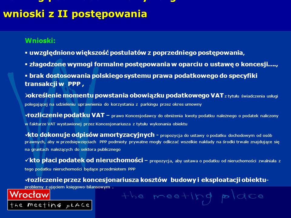 Parking pod Placem Nowy Targ – wnioski z II postępowania Wnioski: uwzględniono większość postulatów z poprzedniego postępowania, złagodzone wymogi for