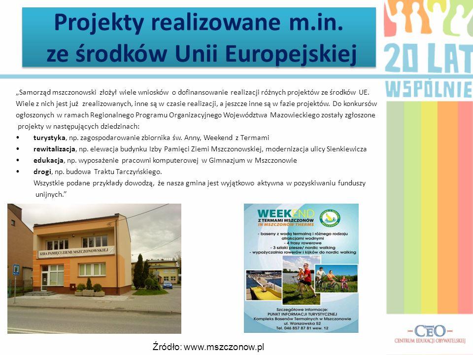 Projekty realizowane m.in. ze środków Unii Europejskiej Samorząd mszczonowski złożył wiele wniosków o dofinansowanie realizacji różnych projektów ze ś