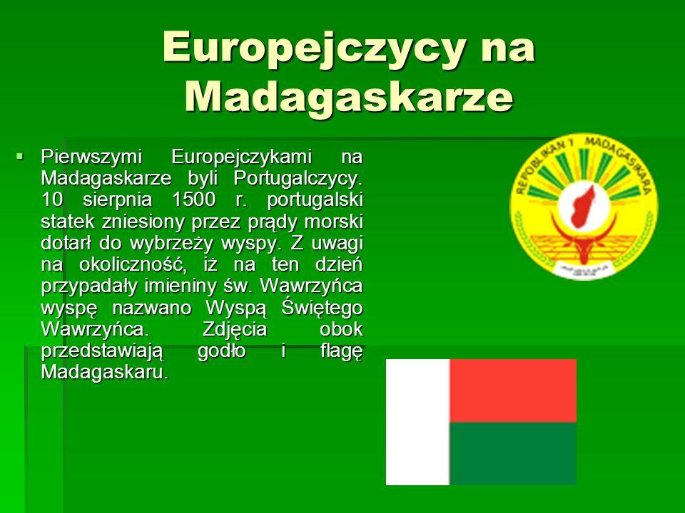 Europejczycy na Madagaskarze Pierwszymi Europejczykami na Madagaskarze byli Portugalczycy.