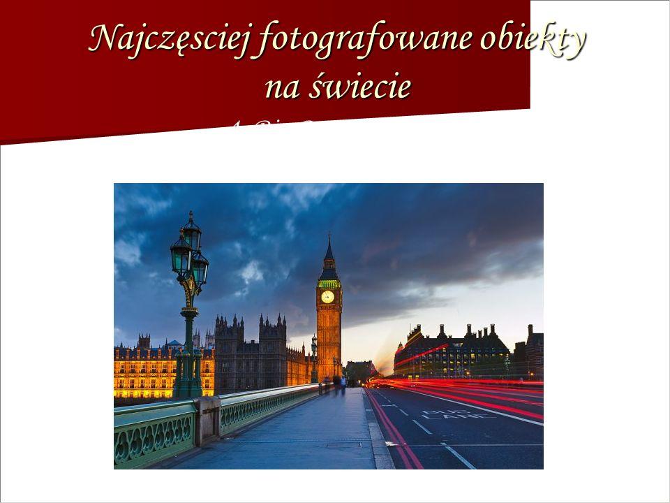 Najczęsciej fotografowane obiekty na świecie 4. Big Ben, Londyn