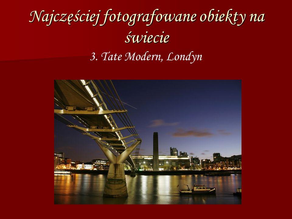 Najczęściej fotografowane obiekty na świecie 3. Tate Modern, Londyn
