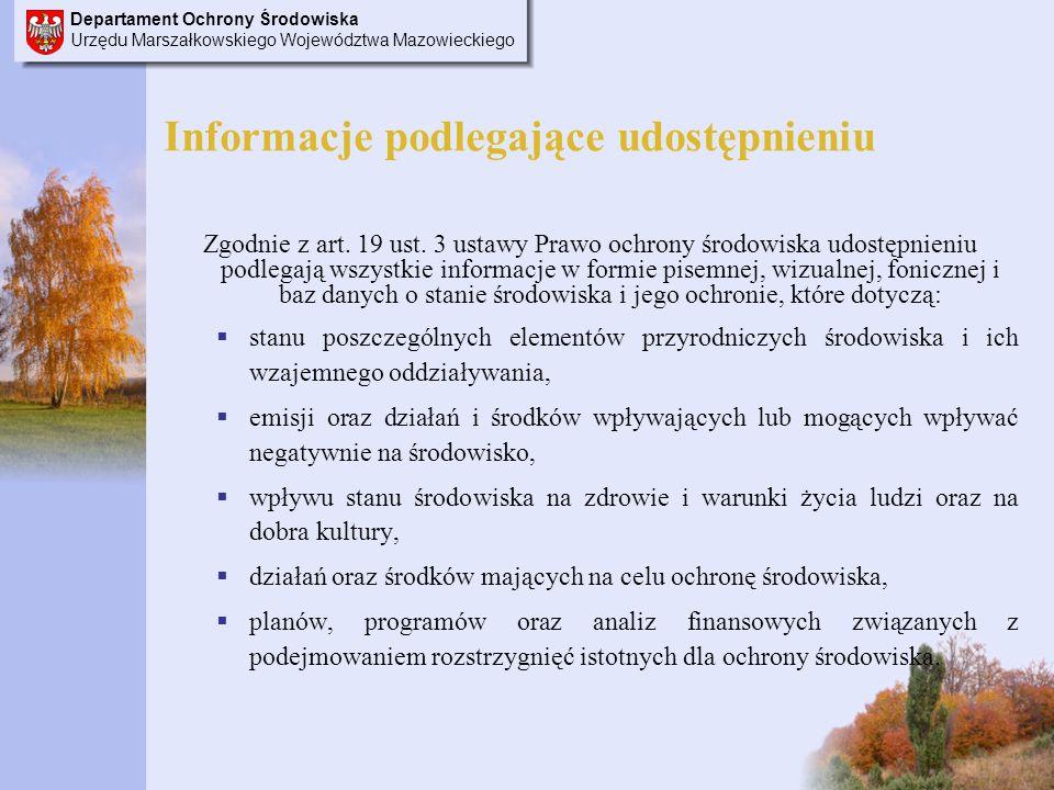 Departament Ochrony Środowiska Urzędu Marszałkowskiego Województwa Mazowieckiego Informacje podlegające udostępnieniu Zgodnie z art.