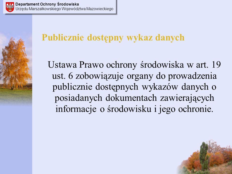 Departament Ochrony Środowiska Urzędu Marszałkowskiego Województwa Mazowieckiego Publicznie dostępny wykaz danych Ustawa Prawo ochrony środowiska w art.