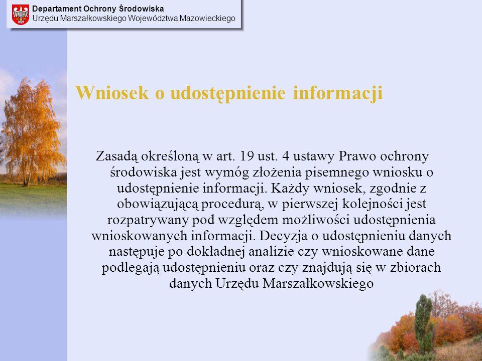 Departament Ochrony Środowiska Urzędu Marszałkowskiego Województwa Mazowieckiego Wniosek o udostępnienie informacji Zasadą określoną w art.