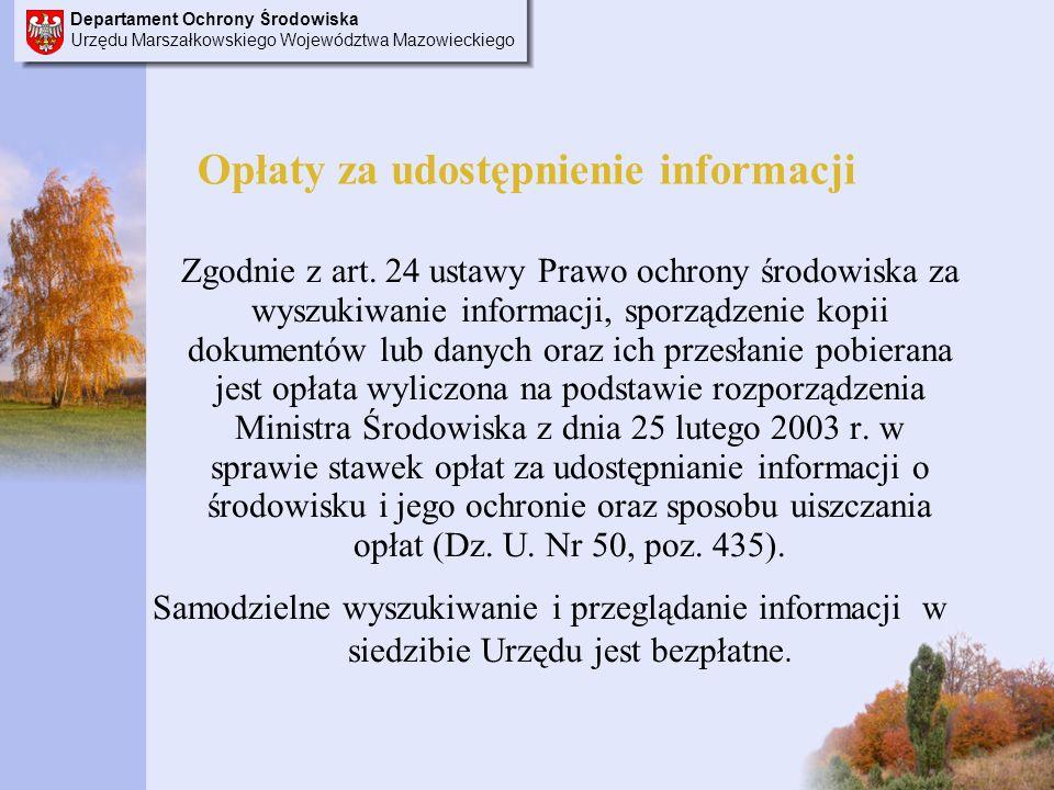 Departament Ochrony Środowiska Urzędu Marszałkowskiego Województwa Mazowieckiego Opłaty za udostępnienie informacji Zgodnie z art.