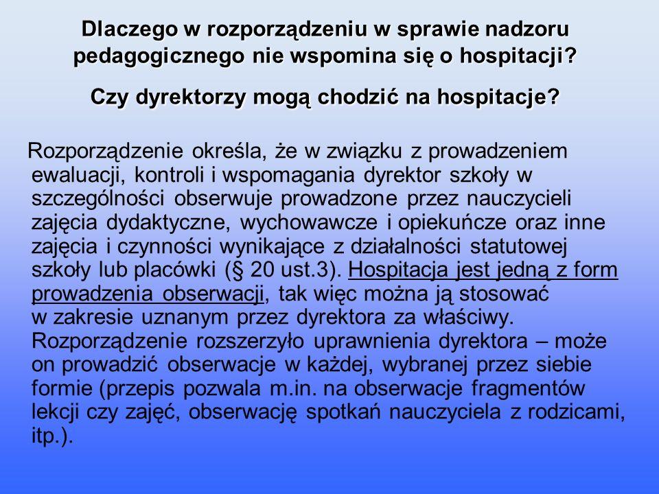 Dlaczego w rozporządzeniu w sprawie nadzoru pedagogicznego nie wspomina się o hospitacji? Czy dyrektorzy mogą chodzić na hospitacje? Rozporządzenie ok