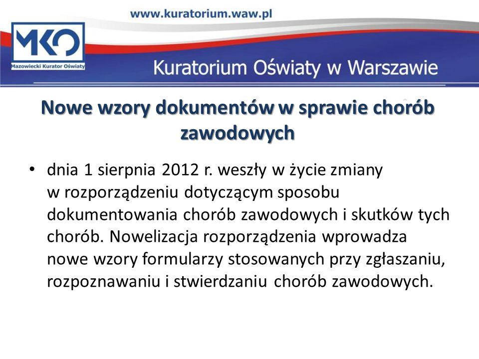 Nowe wzory dokumentów w sprawie chorób zawodowych dnia 1 sierpnia 2012 r. weszły w życie zmiany w rozporządzeniu dotyczącym sposobu dokumentowania cho