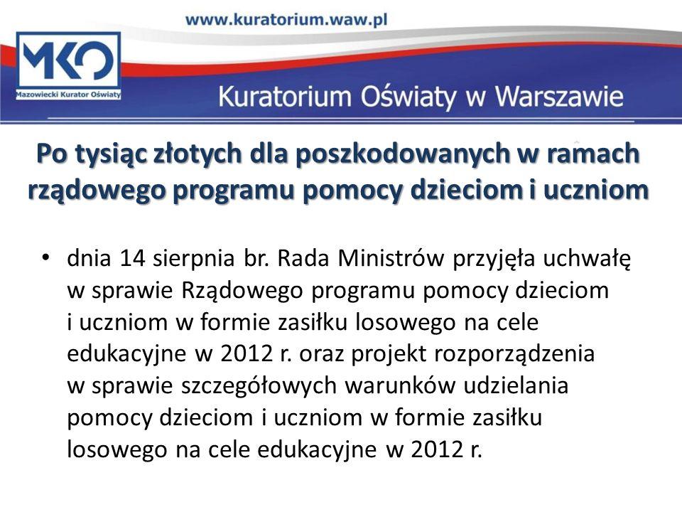 Po tysiąc złotych dla poszkodowanych w ramach rządowego programu pomocy dzieciom i uczniom dnia 14 sierpnia br. Rada Ministrów przyjęła uchwałę w spra