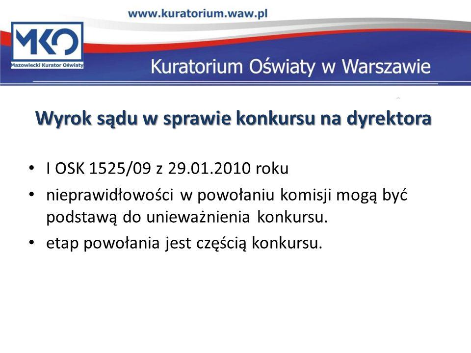 Wyrok sądu w sprawie konkursu na dyrektora I OSK 1525/09 z 29.01.2010 roku nieprawidłowości w powołaniu komisji mogą być podstawą do unieważnienia kon
