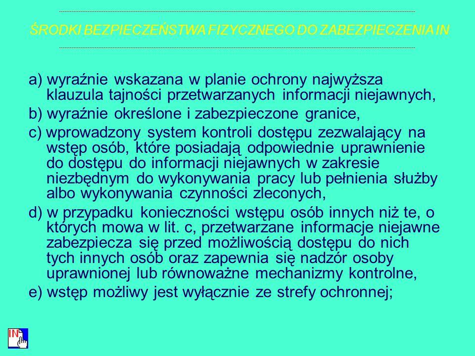 § 5. 1. Tworzy się następujące strefy ochronne: 1) strefę ochronną I – obejmującą pomieszczenie lub obszar, w których informacje niejawne o klauzuli p