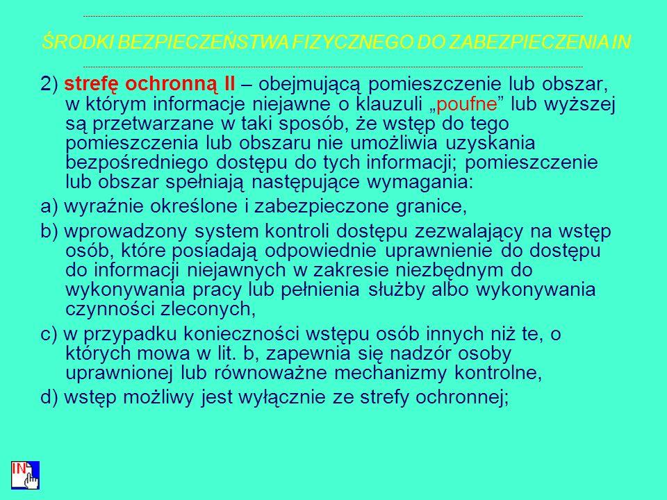 a) wyraźnie wskazana w planie ochrony najwyższa klauzula tajności przetwarzanych informacji niejawnych, b) wyraźnie określone i zabezpieczone granice,
