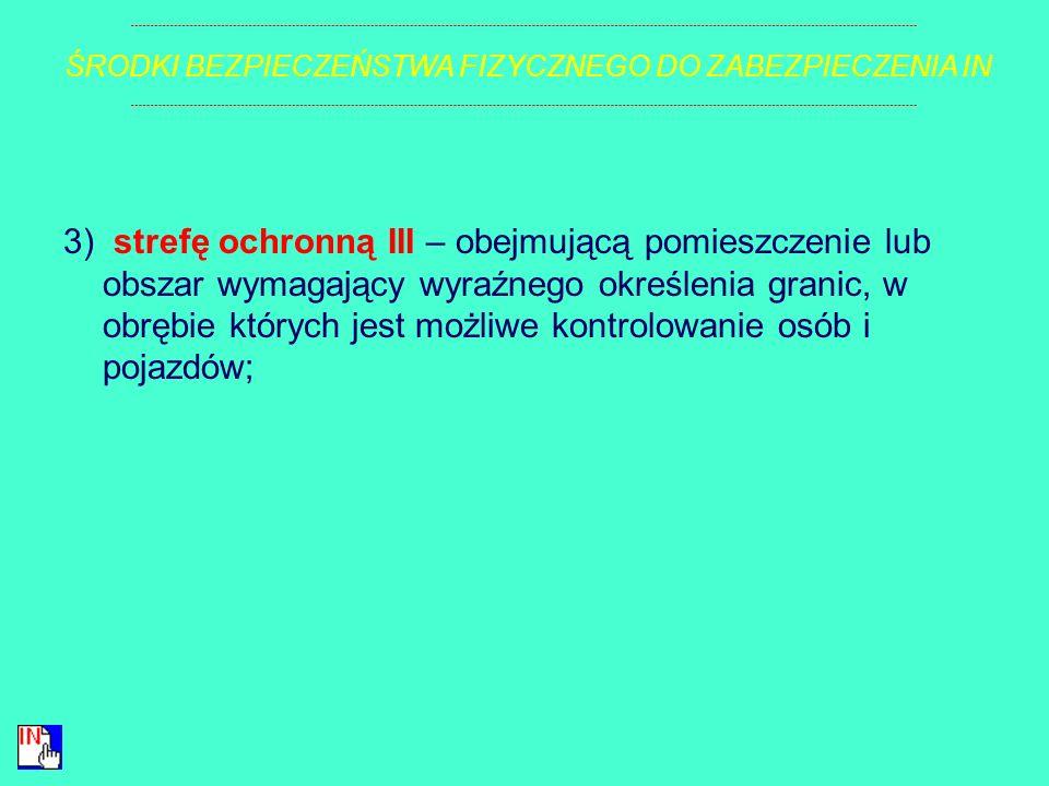 2) strefę ochronną II – obejmującą pomieszczenie lub obszar, w którym informacje niejawne o klauzuli poufne lub wyższej są przetwarzane w taki sposób,