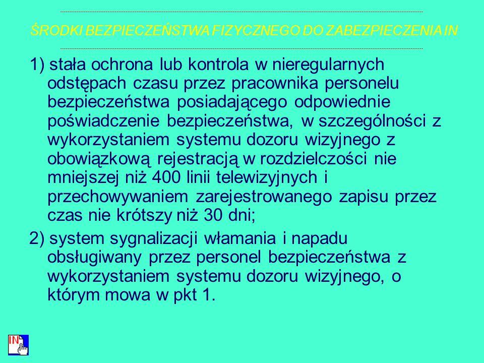 § 7. 1. Informacje niejawne o klauzuli ściśle tajne przetwarza się w strefie ochronnej I lub w strefie ochronnej II i przechowuje się w szafie metalow