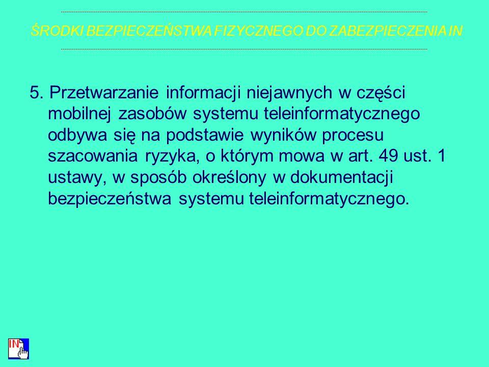 4. Serwery, systemy zarządzania siecią, kontrolery sieciowe i inne newralgiczne elementy systemów teleinformatycznych umieszcza się, z uwzględnieniem
