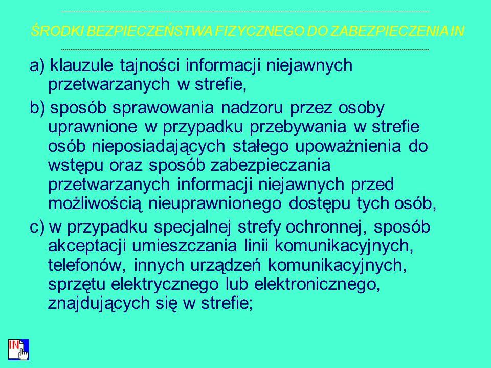 § 9. 1. Kierownik jednostki organizacyjnej zatwierdza plan ochrony informacji niejawnych, który zawiera: 1) opis stref ochronnych, pomieszczeń lub obs