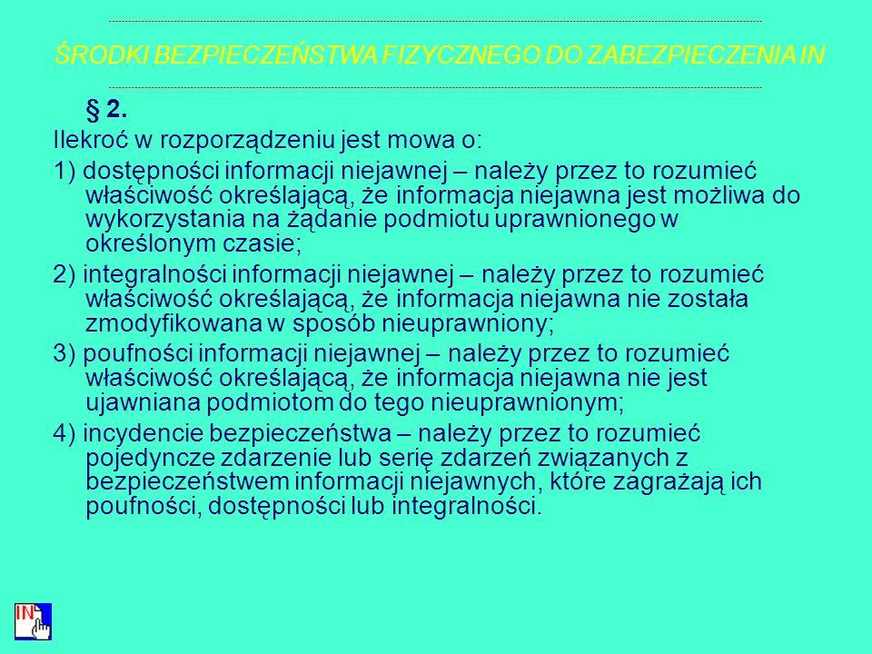 2. Przepisów rozporządzenia regulujących sprawy, o których mowa w ust. 1 pkt 2 i 5, nie stosuje się w jednostkach organizacyjnych organów wymienionych