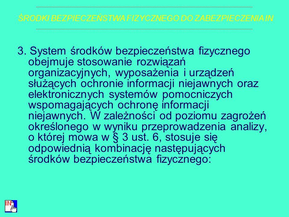 § 4. 1. Cel, o którym mowa w § 3 ust. 1, osiąga się przez: 1) zapewnienie właściwego przetwarzania informacji niejawnych; 2) umożliwienie zróżnicowani