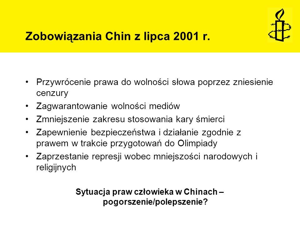 Zobowiązania Chin z lipca 2001 r. Przywrócenie prawa do wolności słowa poprzez zniesienie cenzury Zagwarantowanie wolności mediów Zmniejszenie zakresu