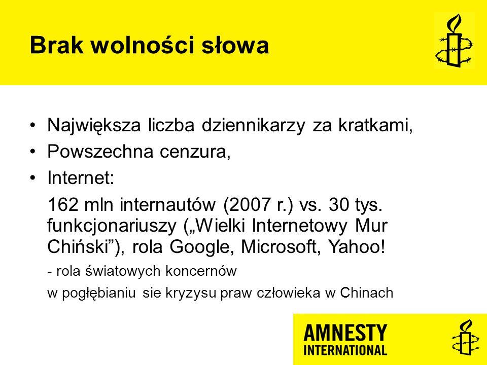 Brak wolności słowa Największa liczba dziennikarzy za kratkami, Powszechna cenzura, Internet: 162 mln internautów (2007 r.) vs. 30 tys. funkcjonariusz