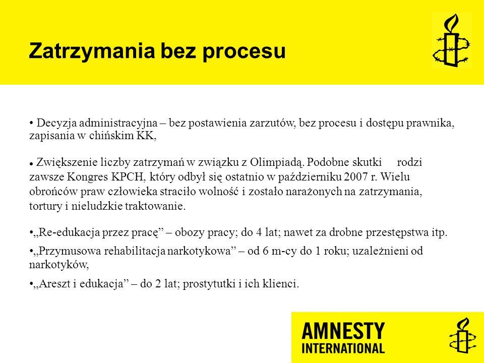 Zatrzymania bez procesu Decyzja administracyjna – bez postawienia zarzutów, bez procesu i dostępu prawnika, zapisania w chińskim KK, Zwiększenie liczb