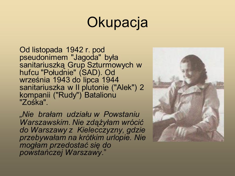 Okupacja Od listopada 1942 r. pod pseudonimem