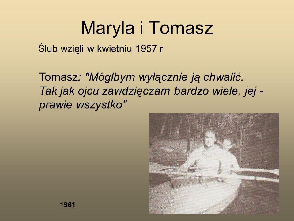 Maryla i Tomasz Ślub wzięli w kwietniu 1957 r Tomasz: