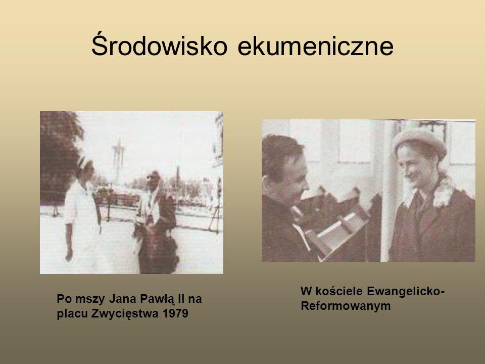 Środowisko ekumeniczne Po mszy Jana Pawłą II na placu Zwycięstwa 1979 W kościele Ewangelicko- Reformowanym