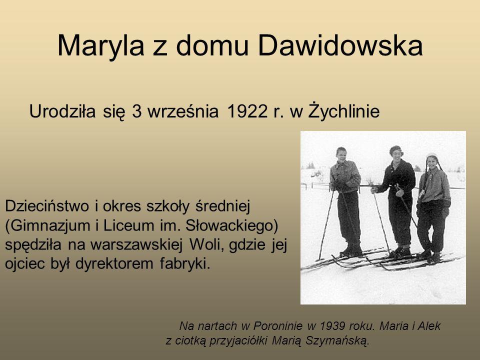 Maryla z domu Dawidowska Urodziła się 3 września 1922 r. w Żychlinie Na nartach w Poroninie w 1939 roku. Maria i Alek z ciotką przyjaciółki Marią Szym