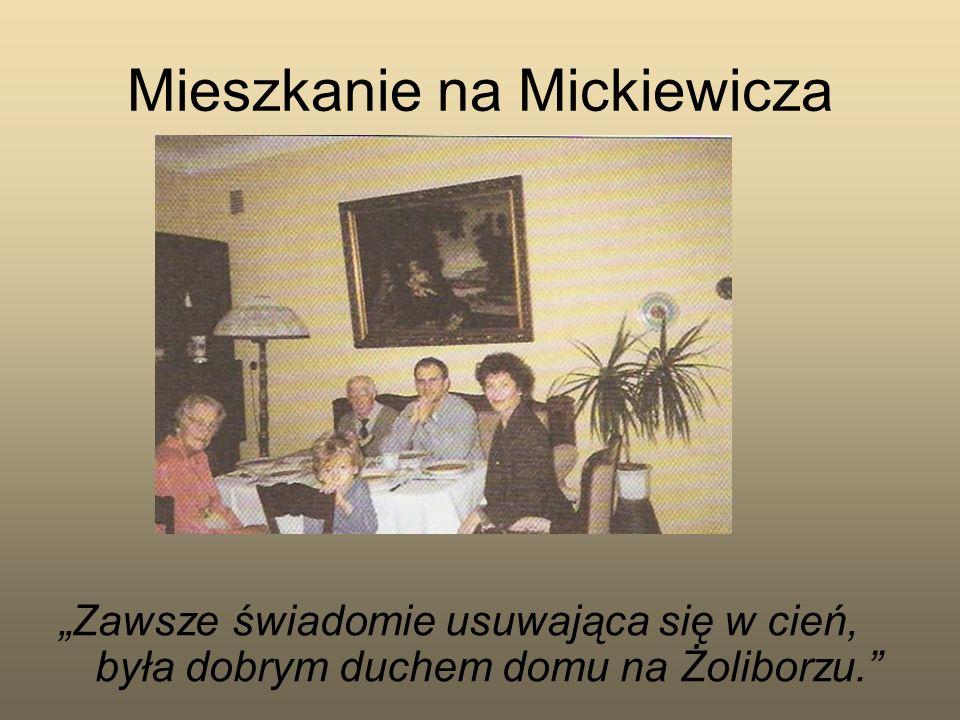 Mieszkanie na Mickiewicza Zawsze świadomie usuwająca się w cień, była dobrym duchem domu na Żoliborzu.