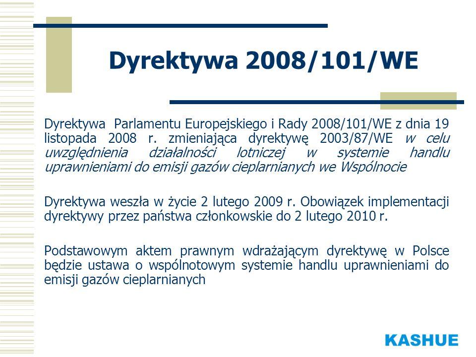 Analogicznie jak dla instalacji stacjonarnych system CAP & TRADE (limit i handel) Włączenie lotnictwa do systemu od 1 stycznia 2012 ale plany monitorowania 2009 r monitorowanie od 2010 r.