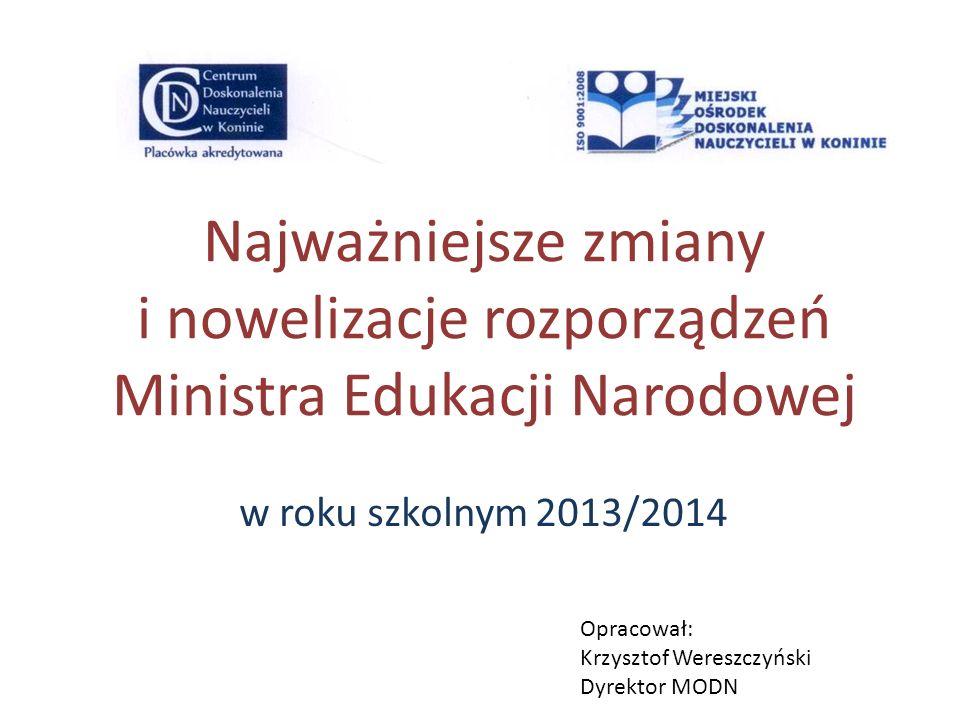 Zmiany i nowelizacje rozporządzeń Ministra Edukacji Narodowej z dnia 25 kwietnia 2013 r.