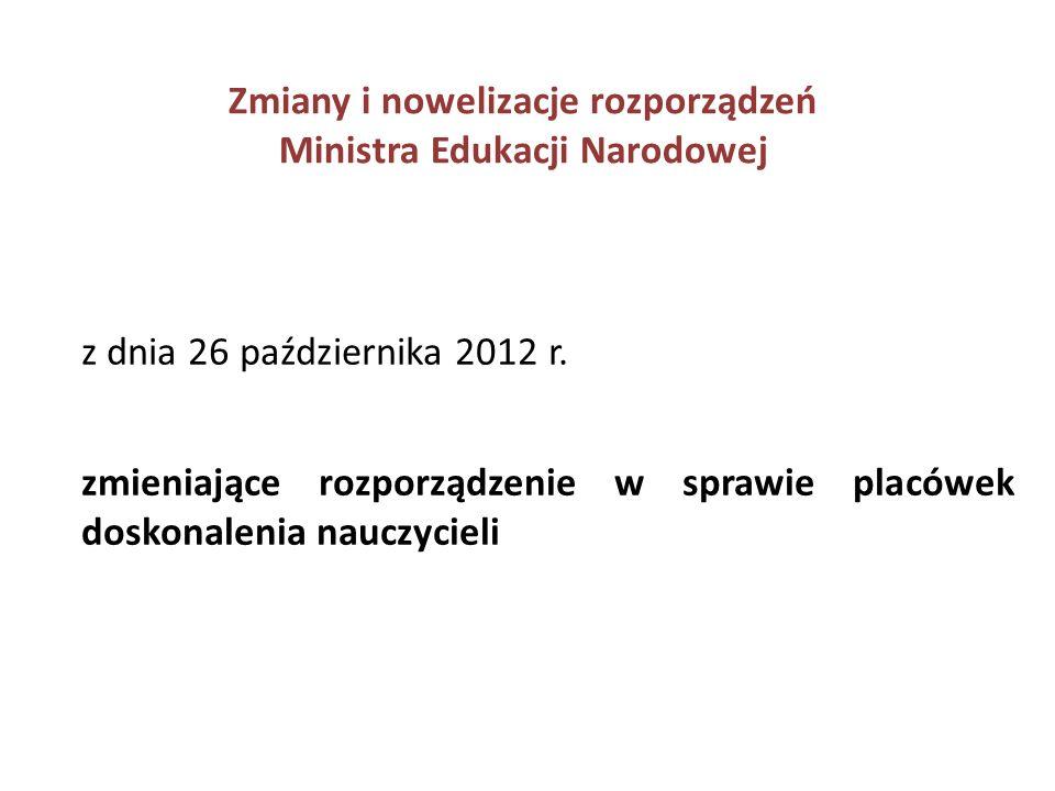 Zmiany i nowelizacje rozporządzeń Ministra Edukacji Narodowej z dnia 21 grudnia 2012 r.