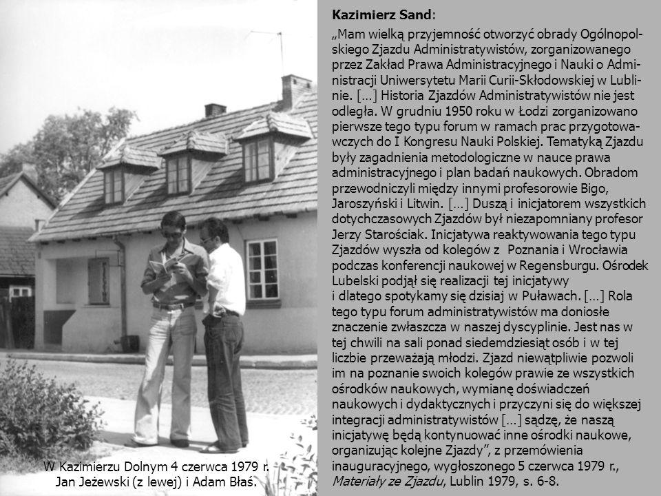 W Kazimierzu Dolnym 4 czerwca 1979 r. Jan Jeżewski (z lewej) i Adam Błaś. Kazimierz Sand: Mam wielką przyjemność otworzyć obrady Ogólnopol- skiego Zja