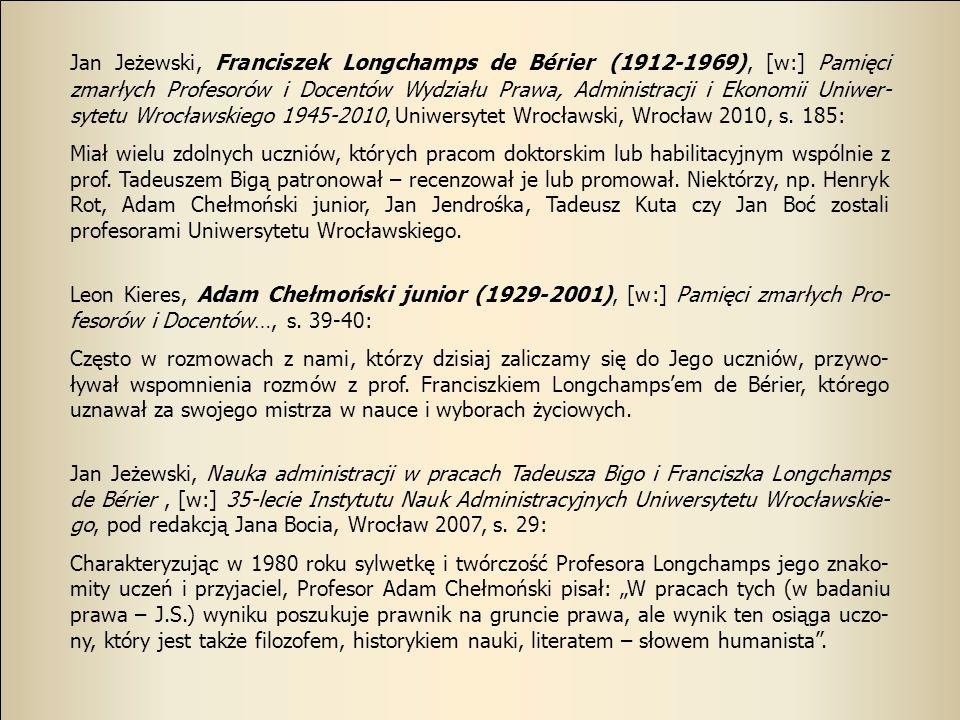 Jan Jeżewski, Franciszek Longchamps de Bérier (1912-1969), [w:] Pamięci zmarłych Profesorów i Docentów Wydziału Prawa, Administracji i Ekonomii Uniwer