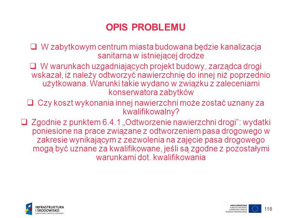 118 OPIS PROBLEMU W zabytkowym centrum miasta budowana będzie kanalizacja sanitarna w istniejącej drodze W warunkach uzgadniających projekt budowy, za
