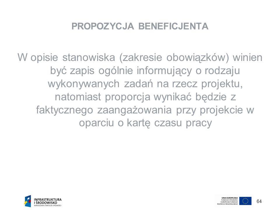 64 PROPOZYCJA BENEFICJENTA W opisie stanowiska (zakresie obowiązków) winien być zapis ogólnie informujący o rodzaju wykonywanych zadań na rzecz projek